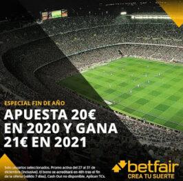 Betfair: APUESTA 2O€ EN 2020 Y GANA 21€ EN BONOS PARA 2021 (Nuevos y existentes usuarios)